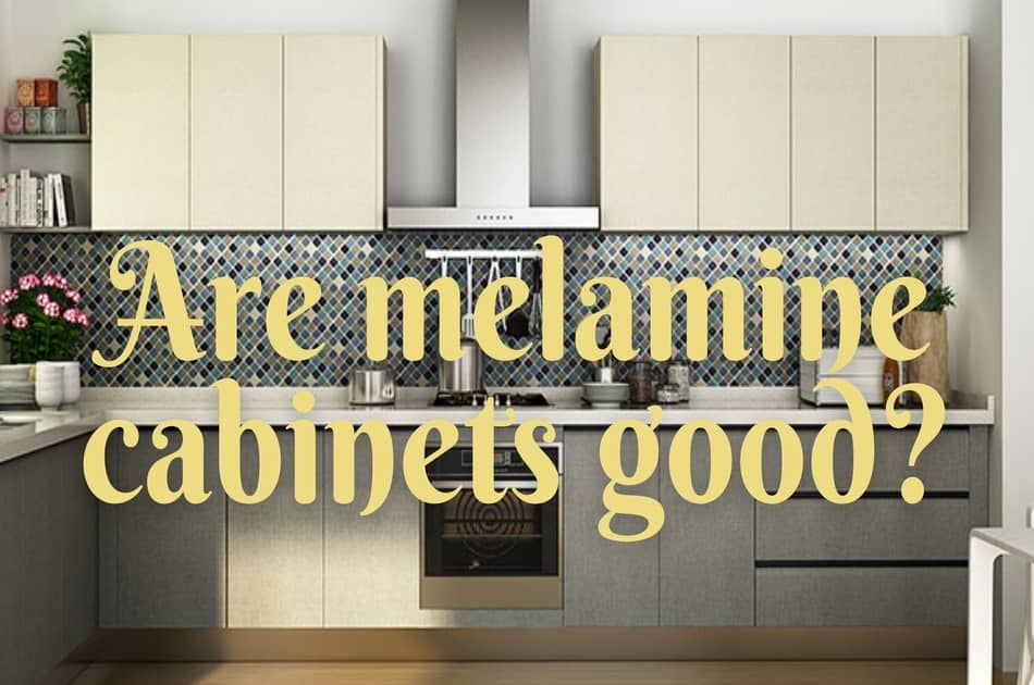 Are melamine cabinets good