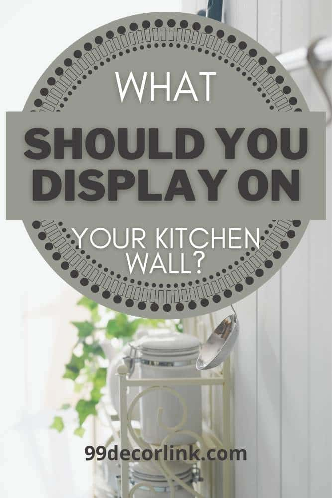 What Should You Display On Your Kitchen Wall Pinterest